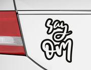 Autoaufkleber Say Om
