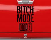 Autoaufkleber Bitch Mode On