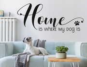 Wandtattoo Home is where my dog is