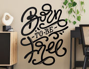 Wandtattoo Born to be free Lettering