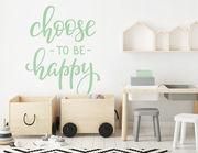"""Wandtattoo """"Choose to be happy """" macht Dich glücklich"""