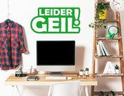 "Wandtattoo ""Leider geil!"" coole, moderne Sprachkultur"