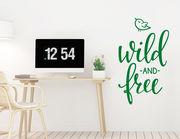 """Wandtattoo """"Wild and free"""" für ein positives Lebensmotto"""