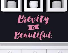 Wandtattoo Brevity is Beautiful: In der Kürze liegt d. Würze