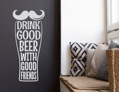 """Wandtattoo """"Drink good beer"""" with good friends"""