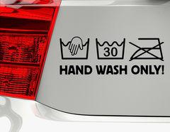 """Autoaufkleber """"Hand wash only"""" für Handwäsche-Fans"""