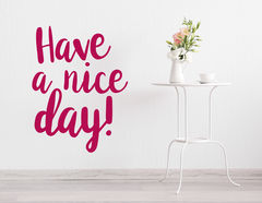 """Wandtattoo """"Have a nice day"""" steht für mehr Fun"""