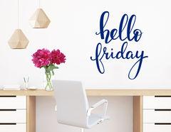 """Wandtattoo """"Hello Friday"""" … thank god it's friday!"""