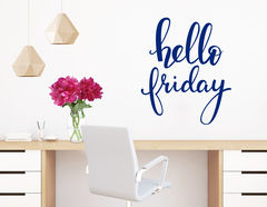 "Wandtattoo ""Hello Friday"" … thank god it's friday!"