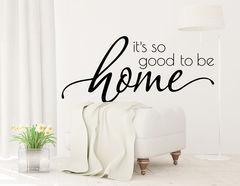 """Wandtattoo """"Good to be home"""" für heimische Gefühle"""