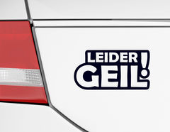 """Autoaufkleber """"Leider geil"""": Kult-Spruch für Dein Kult-Auto"""