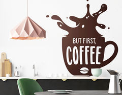 """Wandtattoo """"Coffee first"""" steht für Liebe zum Kaffee"""