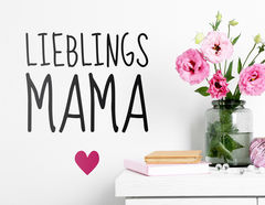 """Wanddesign """"Lieblings-Mama"""" für Muttertag und Co."""